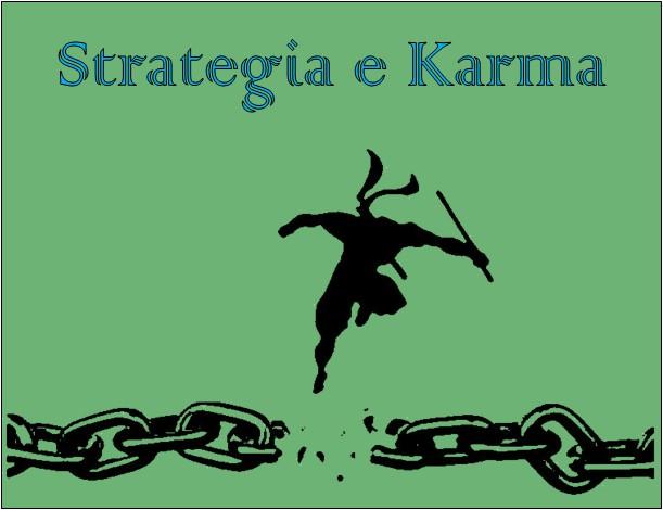 Le Strategie che aiutano il Karma